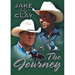 Classic Rope Jake and Clay The Journey DVD